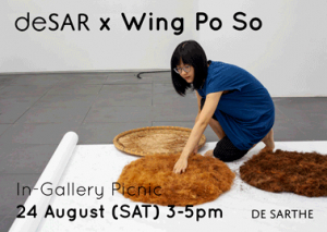 deSAR x Wing Po So: In-Gallery Picnic