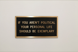 Jenny Holzer, If You Aren't Political Life Should be Exemplary, 1998, Bronze plaque, 12.7 x 25.4 cm